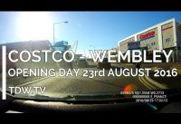 New Costco Wembley Opening Day Tour 23/08/2016