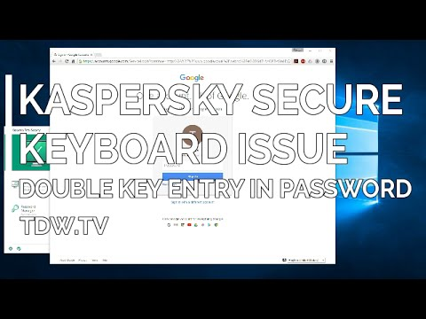 Kaspersky Secure Keyboard – Password Entry Double Key Issue with Google Chrome
