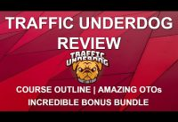 Traffic Underdog Review | How to Get Traffic for Beginners | Amazing Bonus Bundle | OTOs & Upsells
