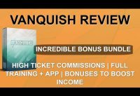 Vanquish Review | 😲 Shocking Bonuses 😲 | Easy Traffic to Big Commissions