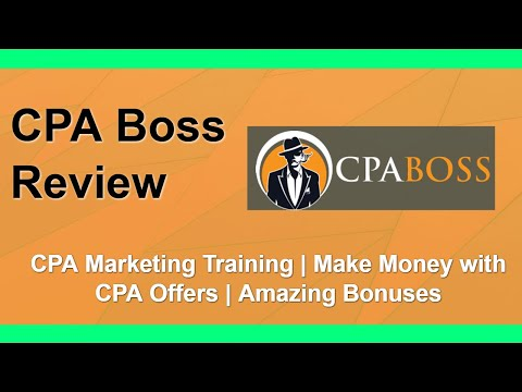 CPA Boss Review | Make Money with CPA Offers | Bonus Bundle