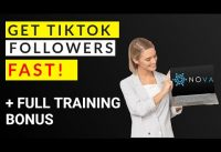 Nova Review – How to get TikTok Followers Fast 📺⏩