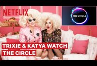 Drag Queens Trixie Mattel and Katya React to The Circle | I Like to Watch | Netflix