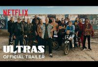 Ultras | Official Trailer | Netflix