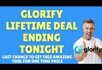 Glorify LIFETIME DEAL ENDING TONIGHT – LAST CHANCE!