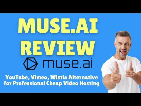 Muse Ai Review: YouTube, Vimeo, Wistia Alternative for Professional Cheap Video Hosting